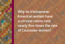 Why do Vietnamese-American women have a cervical cancer rate nearly five times the rate of Caucasian women?